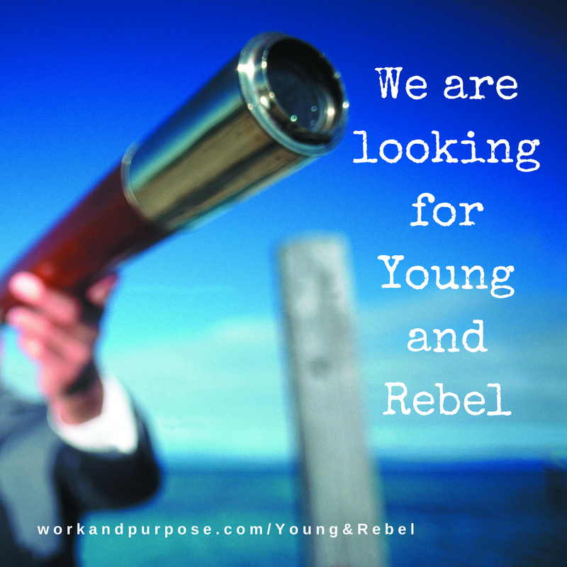 Event Work & Purpose – Young and rebel…